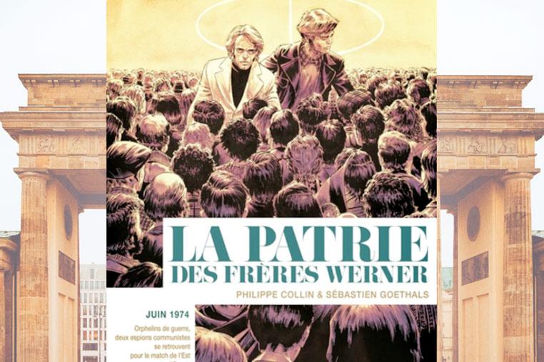 Avis lecture La patrie des frères Werner de Philippe Collin et Sébastien Goethals