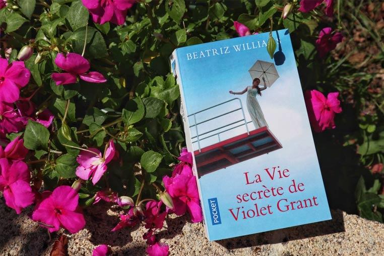 Avis lecture La vie secrète de Violet Grant de Beatriz Williams