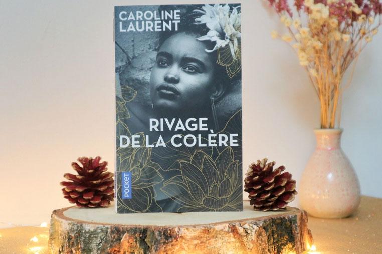 Avis lecture rivage de la colère de Caroline Laurent