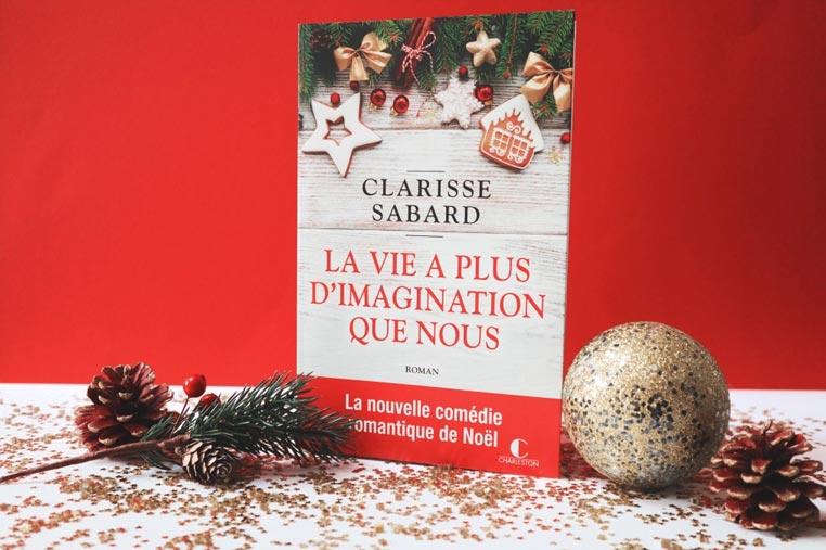 Avis lecture La vie a plus d'imagination que nous de Clarisse Sabard