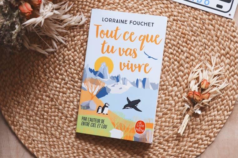 Avis lecture Tout ce que tu vas vivre de Lorraine Fouchet