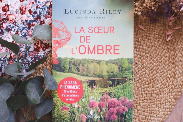 Avis lecture La soeur de l'ombre de Lucinda Riley