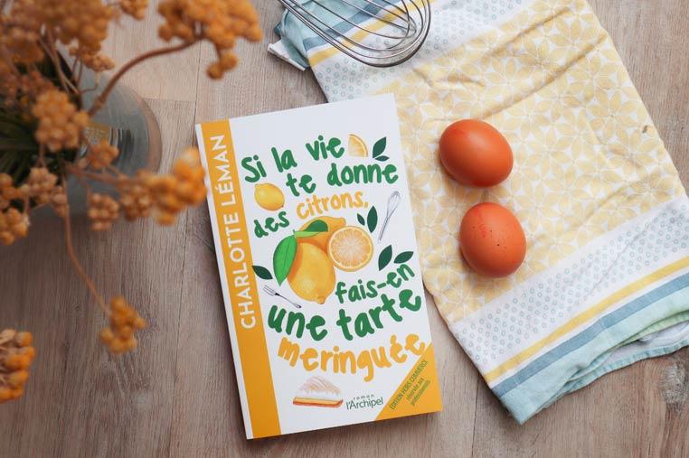 Avis lecture Si la vie te donne des citrons fais en une tarte meringuée de Charlotte Léman